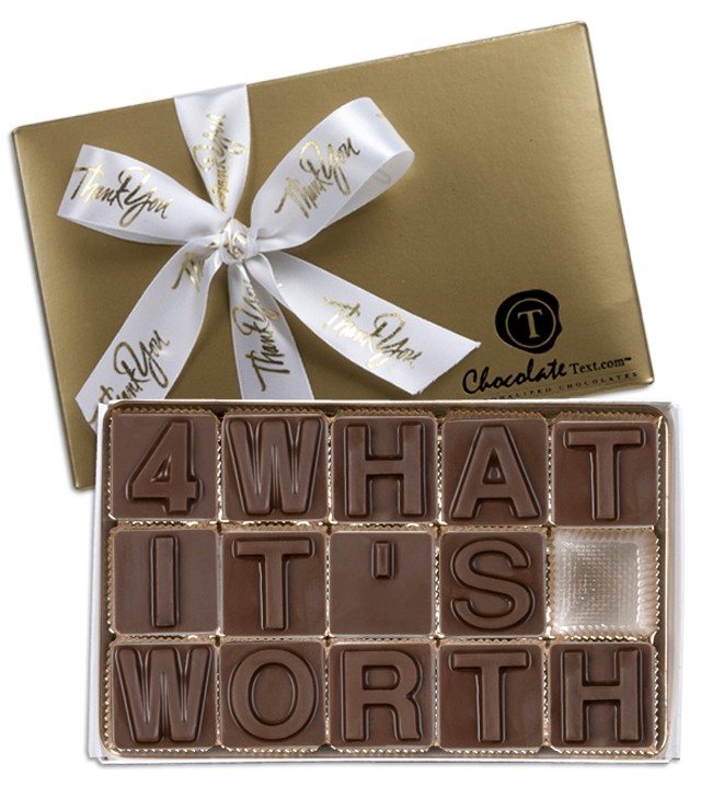 Chocolate Text - 4-What-It's-Worth-with imprinted ribbon