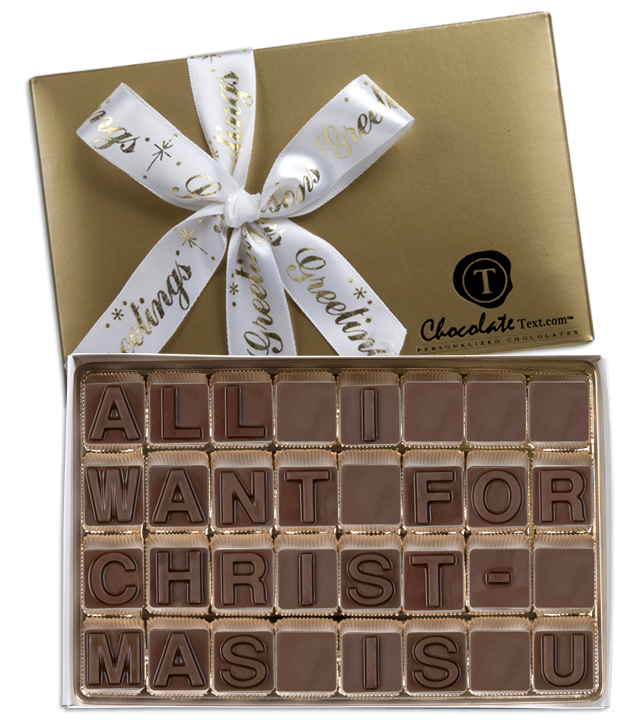 Chocolate Text - All I Want For Christmas Is U-with imprinted ribbon