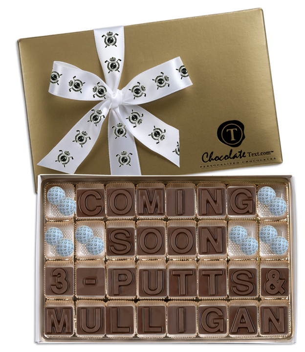 Chocolate Text - Golf: Coming-Soon-3-Putts & Mulligans-with chocolate golf balls and imprinted ribbon