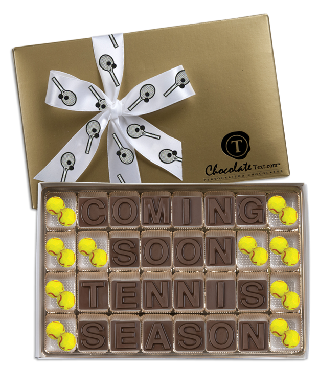 Chocolate Text - Tennis: Coming Soon Tennis Season-with chocolate tennis balls and imprinted ribbon
