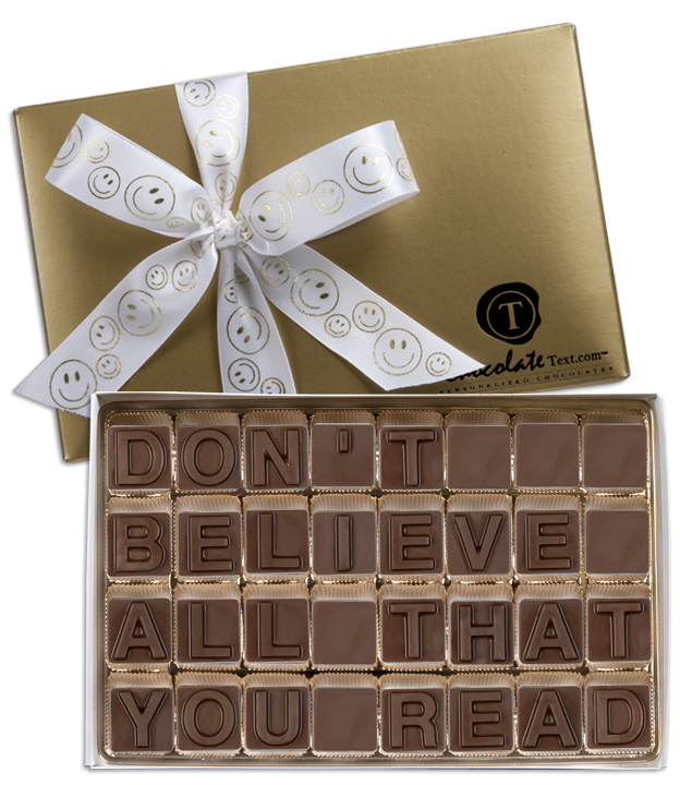 Chocolate Text - Don't Believe All That You Read-with imprinted ribbon
