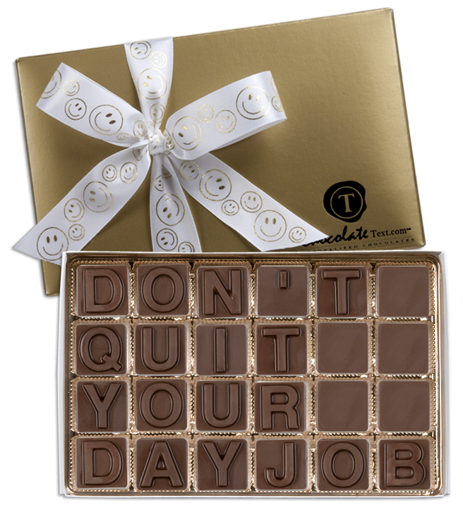 Chocolate Text - Don't Quit Your Day Job-with imprinted ribbon