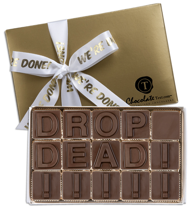 Chocolate Text - Drop Dead!-with imprinted ribbon