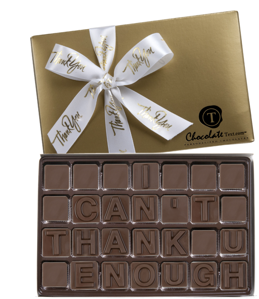 Chocolate Text - I Can't Thank You Enough-with imprinted ribbon
