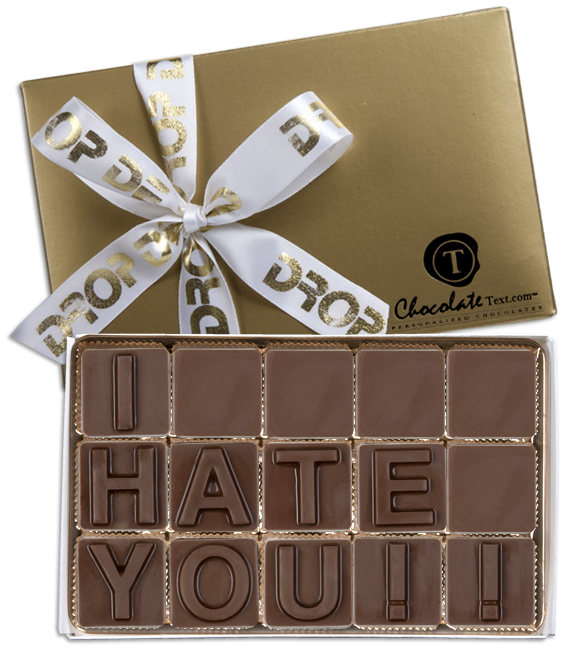 Chocolate Text - I Hate You!!-with imprinted ribbon