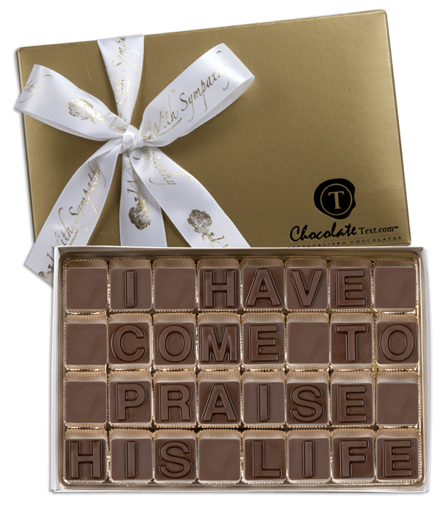 Chocolate Text - I Have Come To Praise His Life-with imprinted ribbon