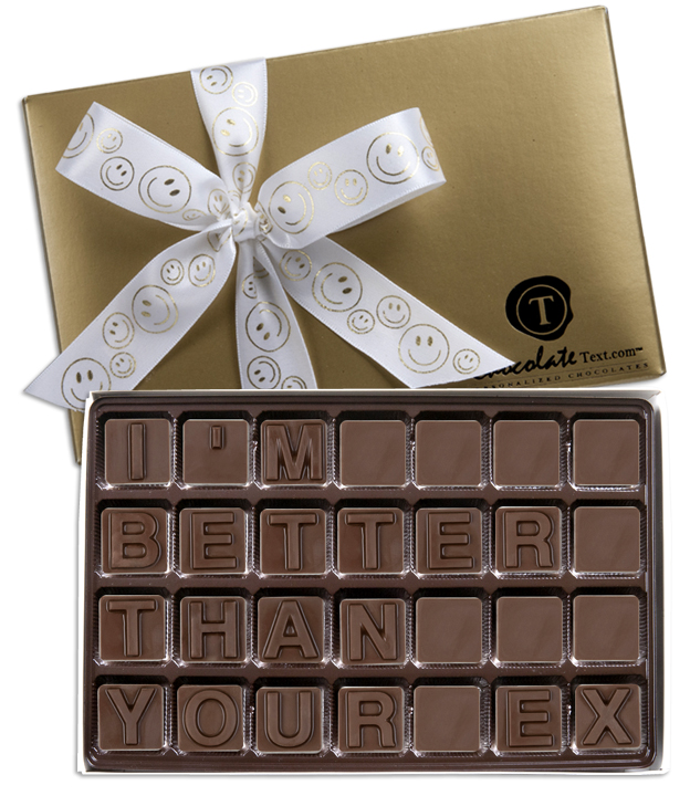 Chocolate Text - I'm Better Than Your EX-with imprinted ribbon