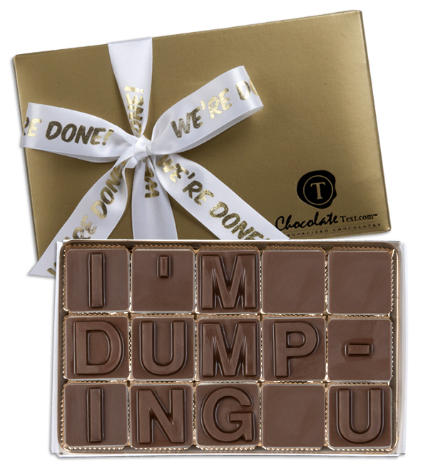Chocolate Text - I'm Dumping You-with imprinted ribbon