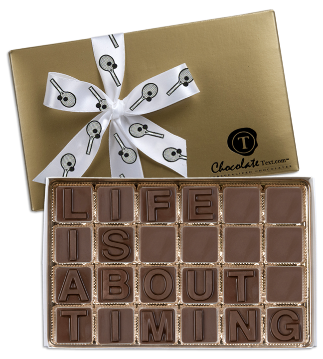 Chocolate Text - Life Is About Timing-with imprinted ribbon