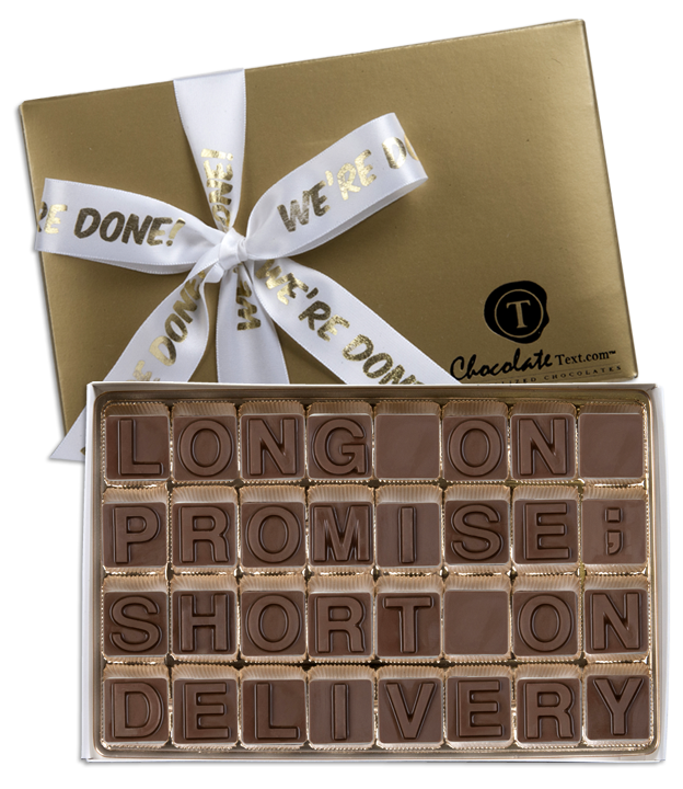 Chocolate Text - Long-On-Promise;-Short-on-Delivery-with imprinted ribbon