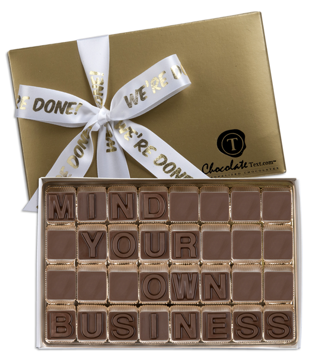 Chocolate Text - Mind Your Own Business-with imprinted ribbon