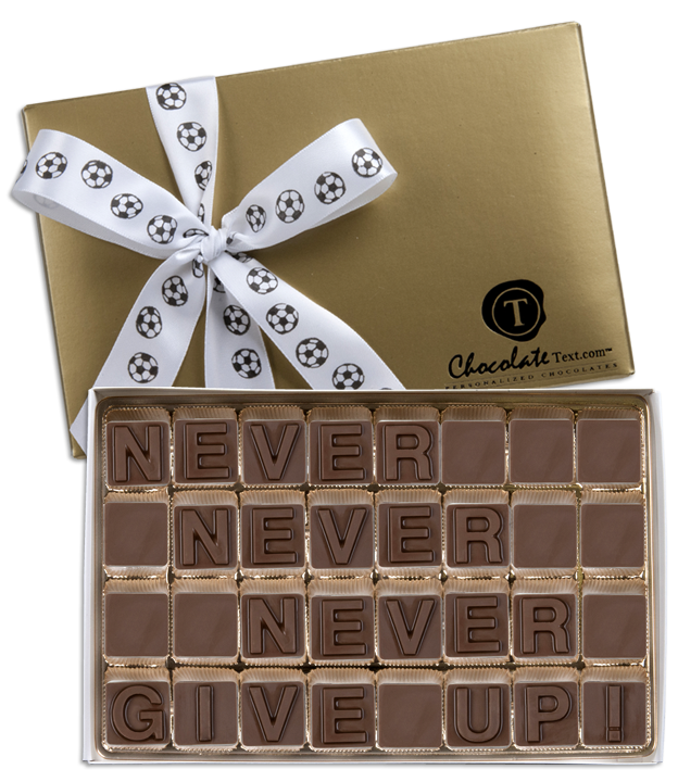Chocolate Text - Never Never Never Give Up!-with imprinted ribbon