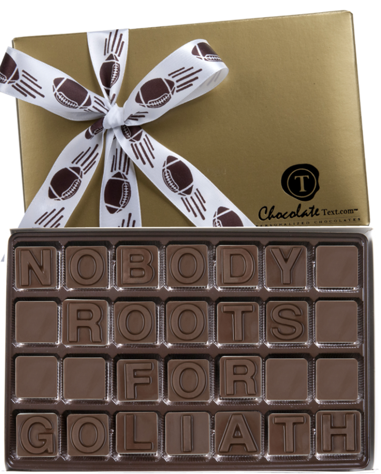 Chocolate Text - Nobody Roots for Goliath!-with imprinted ribbon