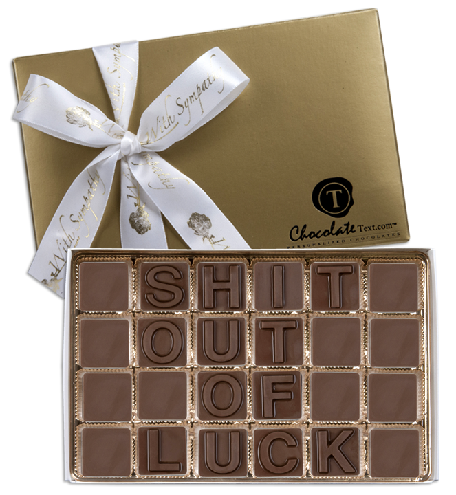 Chocolate Text - Shit Out-Of Luck-with imprinted ribbon