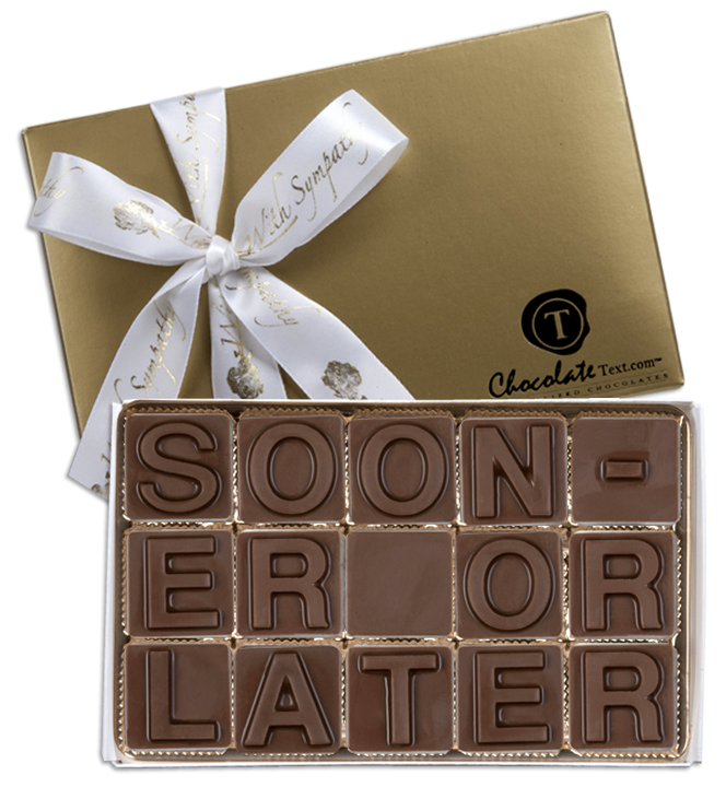 Chocolate Text - Sooner-Or-Later-with imprinted ribbon