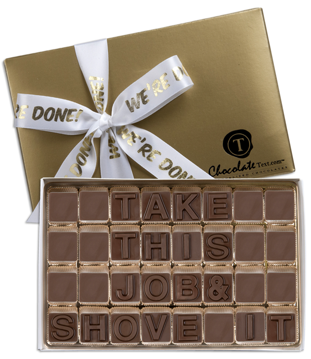Chocolate Text - Take This Job & Shove It-with imprinted ribbon