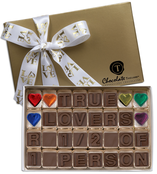 Chocolate Text - True Lovers R Half of 1 Person-with imprinted ribbon
