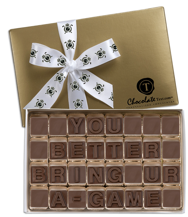 Chocolate Text - You Better Bring Ur A Game-with imprinted ribbon